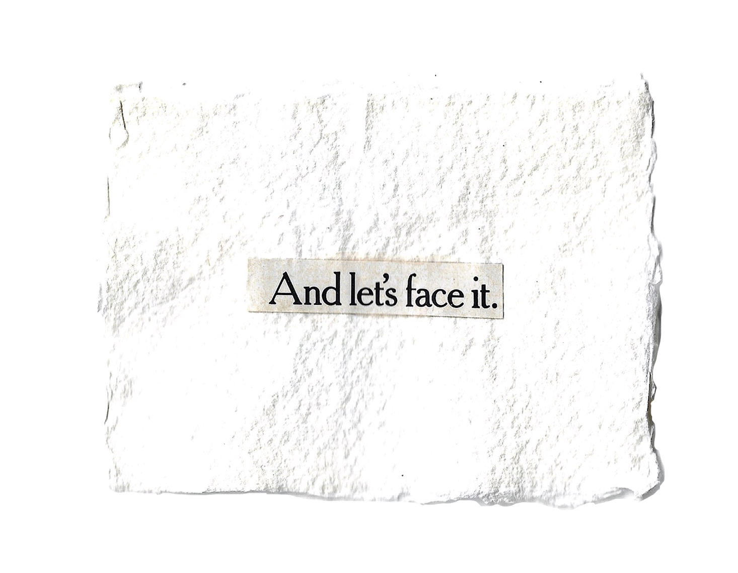 and lets face it_1